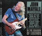 JOHN MAYALL John Mayall & The Bluesbreakers : In The Shadow Of Legends album cover