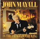 JOHN MAYALL John Mayall And The Bluesbreakers : In The Palace Of The King album cover