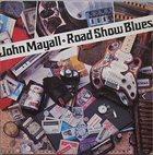 JOHN MAYALL Road Show Blues (aka Road Show aka Gold aka Bluesbreaker aka Lost And Gone) album cover