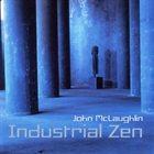 JOHN MCLAUGHLIN Industrial Zen album cover