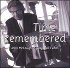 JOHN MCLAUGHLIN Time Remembered: John McLaughlin Plays Bill Evans album cover
