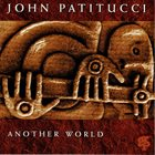 JOHN PATITUCCI Another World album cover