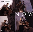 JOHN PATITUCCI Now album cover