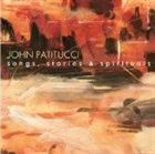 JOHN PATITUCCI Songs, Stories & Spirituals album cover