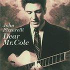 JOHN PIZZARELLI Dear Mr. Cole album cover