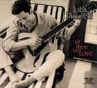 JOHN PIZZARELLI Let There Be Love album cover