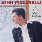 JOHN PIZZARELLI Let's Share Christmas album cover