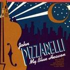 JOHN PIZZARELLI My Blue Heaven album cover