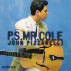 JOHN PIZZARELLI P.S. Mr. Cole album cover