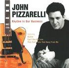 JOHN PIZZARELLI Rhythm Is Our Business album cover