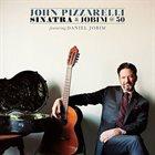 JOHN PIZZARELLI Sinatra And Jobim @ 50 album cover
