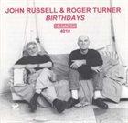 JOHN RUSSELL John Russell & Roger Turner : Birthdays album cover