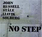 JOHN RUSSELL John Russell & Ståle Liavik Solberg : No Step album cover