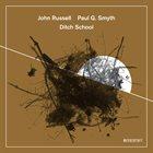 JOHN RUSSELL John Russell / Paul G. Smyth : Ditch School album cover