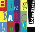 JOHN STEIN Bing Bang Boom! album cover