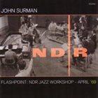 JOHN SURMAN — Flashpoint: NDR Jazz Workshop - April '69 album cover