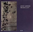 JOHN SURMAN Private City album cover