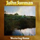 JOHN SURMAN Westering Home album cover