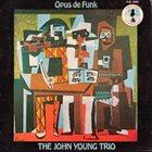 JOHN YOUNG More Images The John Young Trio : Opus De Funk album cover