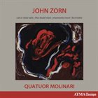 JOHN ZORN Quatuor Molinari : Cat O'Nine Tails, The Dead Man, Memento Mori & Kol Nidre album cover