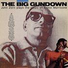 JOHN ZORN The Big Gundown: John Zorn plays the music of Ennio Morricone album cover