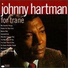 JOHNNY HARTMAN For Trane album cover