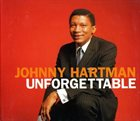 JOHNNY HARTMAN Unforgettable album cover