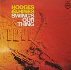 JOHNNY HODGES Hodges & Hines : Swing's Our Thing album cover