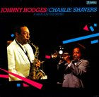 JOHNNY HODGES Johnny Hodges / Charlie Shavers : A Man And His Music album cover