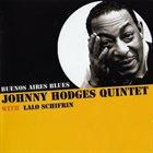 JOHNNY HODGES Johnny Hodges Quintet & Lalo Schifrin : Buenos Aires Blues album cover
