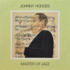 JOHNNY HODGES Master Of Jazz album cover