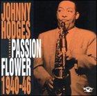 JOHNNY HODGES Passion Flower 1940-46 album cover