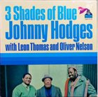 JOHNNY HODGES Three Shades Of Blue (with Léon Thomas & Oliver Nelson) (aka Black Brown And Beautiful) album cover