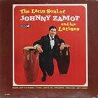 JOHNNY ZAMOT (JOHNNY RAY) The Latin Soul Of Johnny Zamot And His Latinos album cover