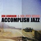 JON LUNDBOM Accomplish Jazz album cover