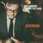 JON LUNDBOM Jon Lundbom & Big Five Chord: Jeremiah album cover