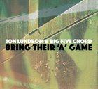 JON LUNDBOM Bring Their 'A' Game album cover