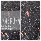 JON RASKIN Jon Raskin / Mike Cooper : Raskupa album cover