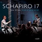 JON SCHAPIRO New Shoes: Kind of Blue at 60 – Schapiro 17 album cover