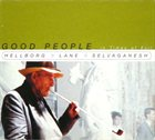 JONAS HELLBORG Good People in Times of Evil (with Shawn Lane and  V. Selvaganesh) album cover