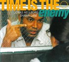 JONAS HELLBORG Time is the Enemy (with  Shawn Lane) album cover
