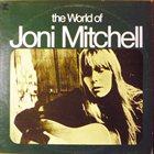 JONI MITCHELL The World Of Joni Mitchell album cover