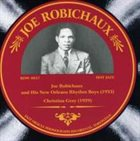 JOSEPH ROBECHAUX (JOE ROBICHAUX) Joe Robechaux And His New Orleans Rhythm Boys 1929-1933 album cover