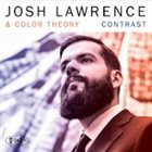 JOSH LAWRENCE Josh Lawrence & Color Theory : Contrast album cover