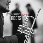 JOSH LAWRENCE Roots album cover