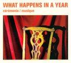 JOSH SINTON What Happens In A Year (Sinton / Neufeld / Merega) : Ceremonie / Musique album cover