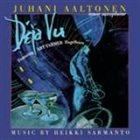 JUHANI AALTONEN Déja Vu album cover