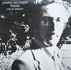 JUHANI AALTONEN Prana - Live At Groovy album cover