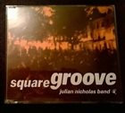 JULIAN NICHOLAS Square Groove album cover