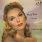 JULIE LONDON Make Love to Me album cover
